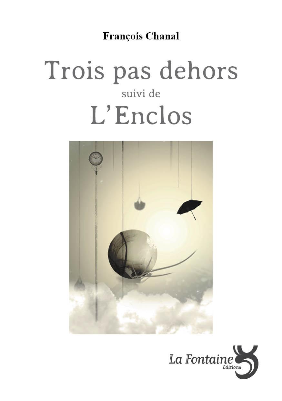 Chanal - trois pas dehors-Enclos-Editions-La-Fontaine