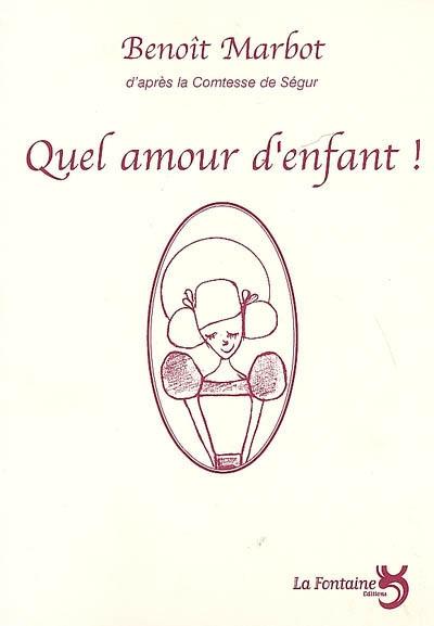Marbot - quel amour d'enfant-Editions-La-Fontaine
