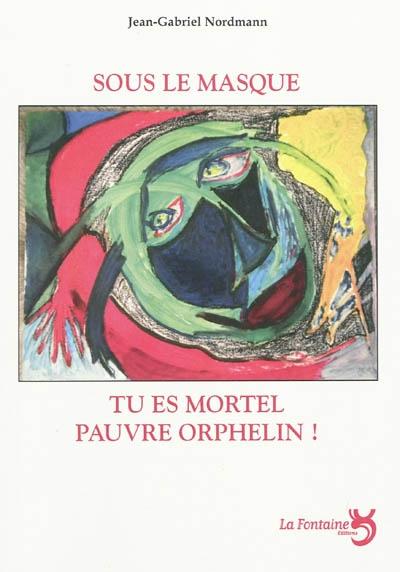 Nordmann - Sous le masque-Editions-la-Fontaine