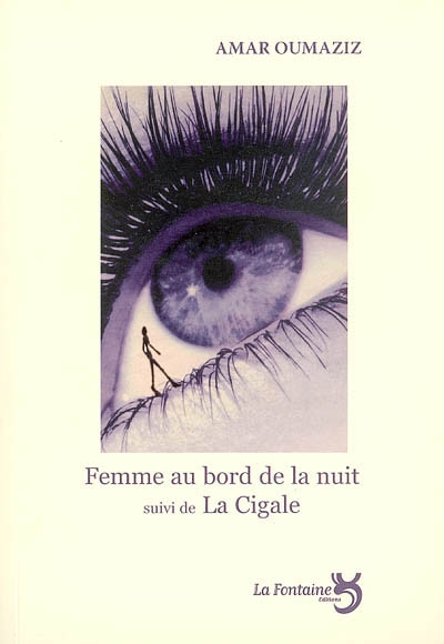 Oumaziz - Femme au bord de la nuit suivi de la Cigale-Editions-La-Fontaine