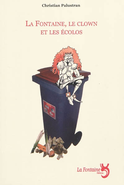 Palustran - La fontaine, le clown et les écolos-Editions-La-Fontaine