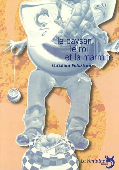 Palustran - Le paysan, le roi et la marmite-Editions-La-Fontaine