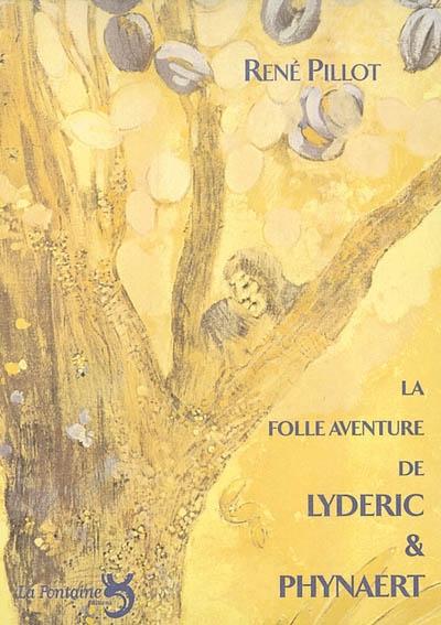 Pillot - La Folle aventure de Lyderic et Phynaert-Editions-La-Fontaine