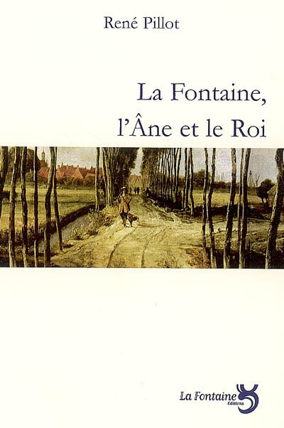 Pillot - La fontaine, l'Ane et le Roi-Editions-La-Fontaine
