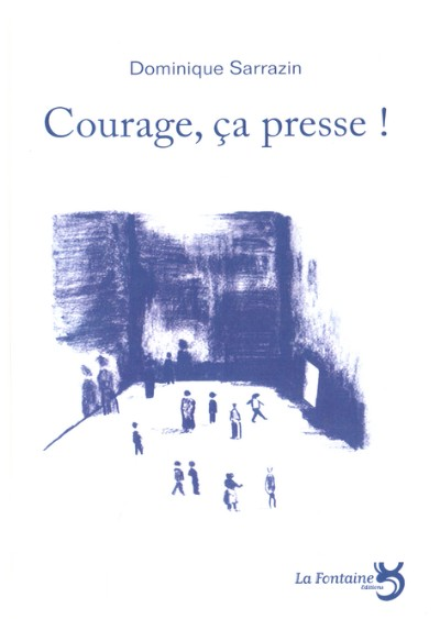 Sarrazin - Courage, ca presse-Editions-La-Fontaine