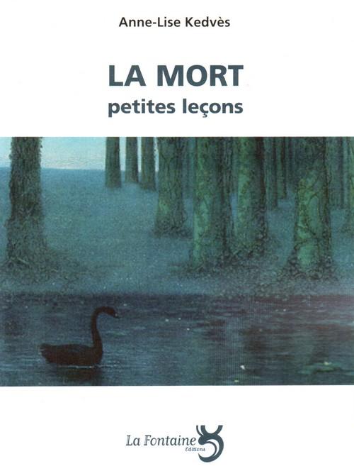 Kedvès - la mort petites leçons - Éditions La Fontaine