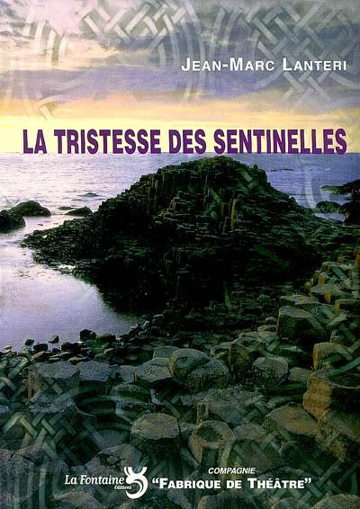 Lanteri - La tristesse des sentinelles-Editions-La-Fontaine
